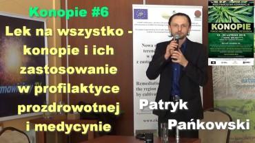 Konopie #6 – Lek na wszystko – konopie i ich zastosowanie w profilaktyce prozdrowotnej i medycynie – Patryk Pańkowski