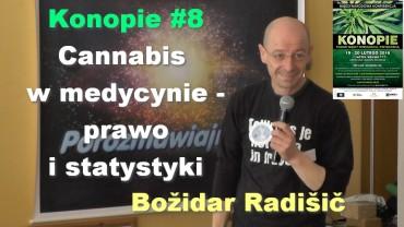 Konopie #8 – Cannabis w medycynie – prawo i statystyki – Božidar Radišič