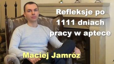 Refleksje po 1111 dniach pracy w aptece – Maciej Jamróz