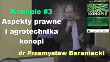 Konopie #3 – Aspekty prawne i agrotechnika konopi – dr Przemysław Baraniecki