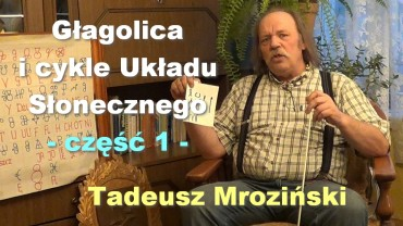 Głagolica i cykle Układu Słonecznego, część 1 – Tadeusz Mroziński