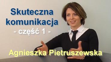 Skuteczna komunikacja, część 1 – Agnieszka Pietruszewska