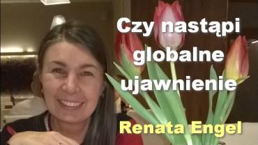 Czy nastąpi globalne ujawnienie – Renata Engel