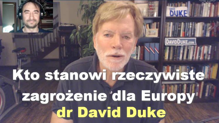 Kto stanowi rzeczywiste zagrożenie dla Europy – dr David Duke