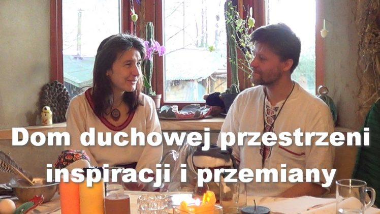 Dom duchowej przestrzeni inspiracji i przemiany – Grażyna i Krzysztof Kacperek