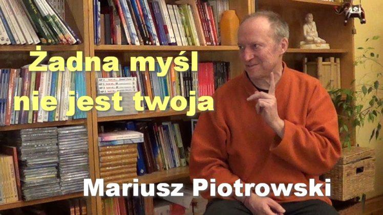 Żadna myśl nie jest twoja – Mariusz Piotrowski
