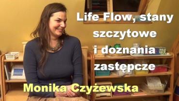Life Flow, stany szczytowe i doznania zastępcze – Monika Czyżewska