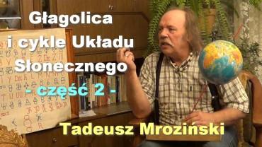 Głagolica i cykle Układu Słonecznego, część 2 – Tadeusz Mroziński