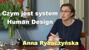 Czym jest system Human Design – Anna Rybaczyńska