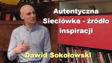 Autentyczna Sieciówka – źródło inspiracji – Dawid Sokołowski