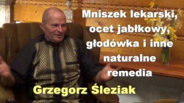 Mniszek lekarski, ocet jabłkowy, głodówka i inne naturalne remedia – Grzegorz Śleziak