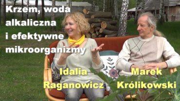 Krzem, woda alkaliczna i efektywne mikroorganizmy – Idalia Raganowicz i Marek Królikowski