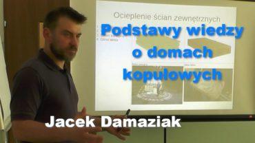 Podstawy wiedzy o domach kopułowych – Jacek Damaziak