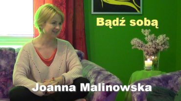 Bądź sobą – Joanna Malinowska