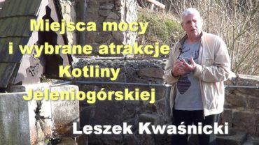 Miejsca mocy i wybrane atrakcje Kotliny Jeleniogórskiej – Leszek Kwaśnicki