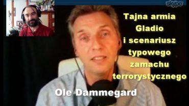 Tajna armia Gladio i scenariusz typowego zamachu terrorystycznego – Ole Dammegard