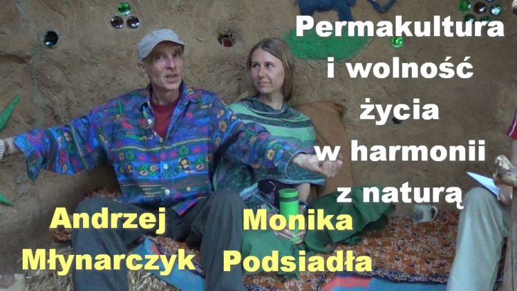 Permakultura i wolność życia w harmonii z naturą – Monika Podsiadła i Andrzej Młynarczyk