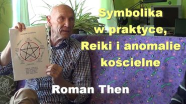 Symbolika w praktyce, Reiki i anomalie kościelne – Roman Then