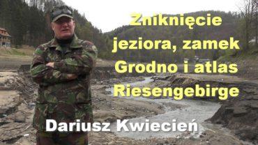 Zniknięcie jeziora, zamek Grodno i atlas Riesengebirge – Dariusz Kwiecień