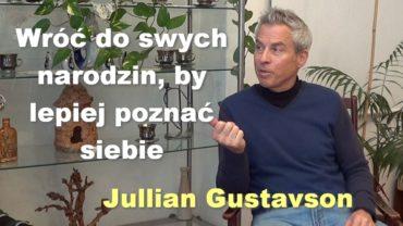 Wróć do swych narodzin, by lepiej poznać siebie – Jullian Gustavson