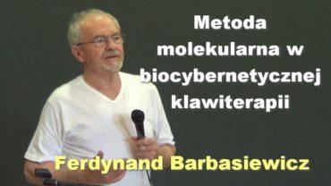 Metoda molekularna w biocybernetycznej klawiterapii – Ferdynand Barbasiewicz