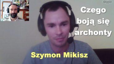 Czego boją się archonty – Szymon Mikisz