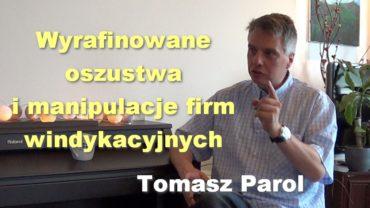 Wyrafinowane oszustwa i manipulacje firm windykacyjnych – Tomasz Parol