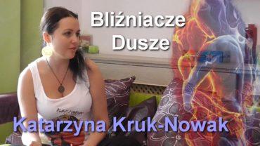 Bliźniacze Dusze – Katarzyna Kruk-Nowak