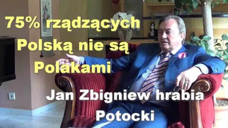 75% rządzących Polską nie są Polakami – Jan Zbigniew hrabia Potocki