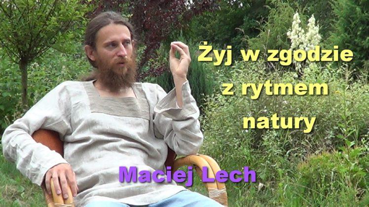 Żyj w zgodzie z rytmem natury – Maciej Lech