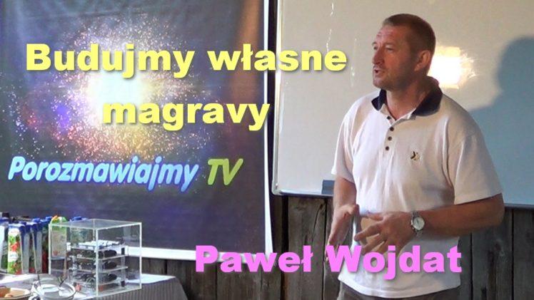 Budujmy własne magravy – Paweł Wojdat