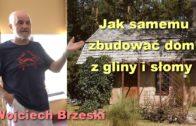 Jak samemu zbudować dom z gliny i słomy – Wojciech Brzeski