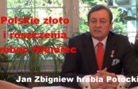 Polskie złoto i roszczenia wobec Niemiec – Jan Zbigniew hrabia Potocki