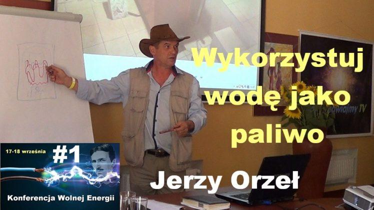 Wolna energia #1 – Wykorzystuj wodę jako paliwo – Jerzy Orzeł