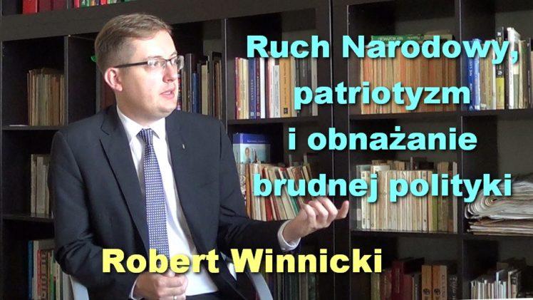 Ruch Narodowy, patriotyzm i obnażanie brudnej polityki – Robert Winnicki