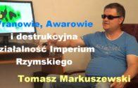 Vranowie, Awarowie i destrukcyjna działalność Imperium Rzymskiego – Tomasz Markuszewski
