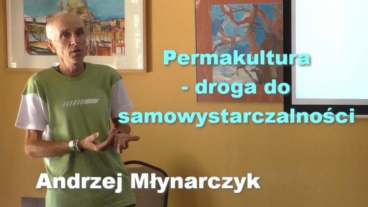 Permakultura – droga do samowystarczalności – Andrzej Młynarczyk