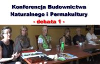 Konferencja Budownictwa Naturalnego i Permakultury – debata 1