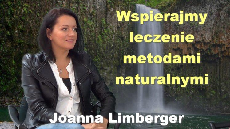 Wspierajmy leczenie metodami naturalnymi – Joanna Limberger