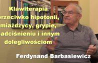 Klawiterapia przeciwko hipotonii, miażdżycy, grypie, nadciśnieniu i innym dolegliwościom – Ferdynand Barbasiewicz