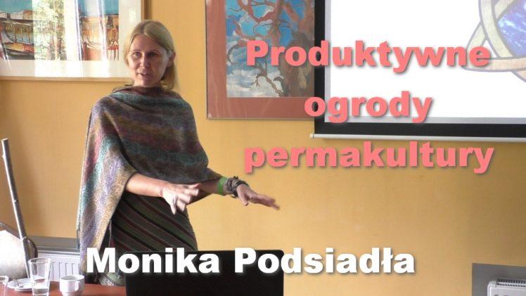 Produktywne ogrody permakultury – Monika Podsiadła