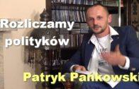 Rozliczamy polityków – Patryk Pańkowski