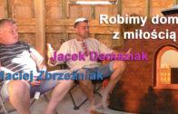 Robimy domy z miłością – Jacek Damaziak i Maciej Zbrzeźniak