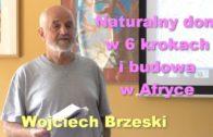 Naturalny dom w 6 krokach i budowa w Afryce – Wojciech Brzeski