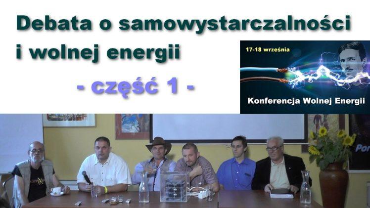 Wolna energia #4 – Debata o samowystarczalności i wolnej energii, część 1