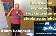 Wolna energia #9 – Elektrownia wyporowa i wykorzystanie ciepła ze ścieków – Adam Łabędzki