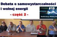 Wolna energia #10 – Debata o samowystarczalności i wolnej energii, część 2