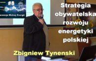 Wolna energia #8 – Strategia obywatelska rozwoju energetyki polskiej – Zbigniew Tynenski