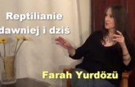 Reptilianie dawniej i dziś – Farah Yurdözü
