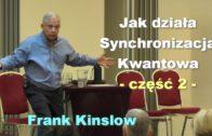 Jak działa Synchronizacja Kwantowa, część 2 – Frank Kinslow